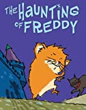 The Haunting of Freddy: Book Four In The Golden Hamster Saga
