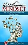 Millionaire Mindset: How Your Mind Is...