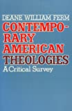 img - for Contemporary American Theologies: A Critical Survey book / textbook / text book