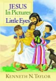 Jesus in Pictures for Little Eyes (0802430597) by Taylor, Kenneth N. N.