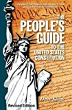 img - for The People's Guide to the United States Constitution, Revised Edition   [PEOPLES GT THE US CONSTITUTION] [Paperback] book / textbook / text book
