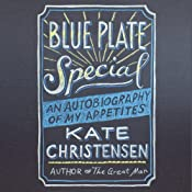 Blue Plate Special: An Autobiography of My Appetites | [Kate Christensen]