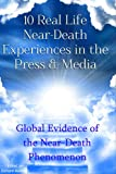 10 Real Life Near-Death Experiences in the Press & Media: Global Evidence of the Near-Death (NDE) Phenomenon (Help Me Angels)