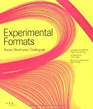 Experimental Formats: Books, Brochures and Catalogues (Pro-Graphics) (2880465087) by Foges, Chris