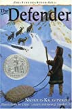 img - for The Defender (The Newbery Honor Roll) by Kalashnikoff, Nicholas (1993) Paperback book / textbook / text book