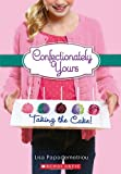Confectionately Yours #2: Taking the Cake!