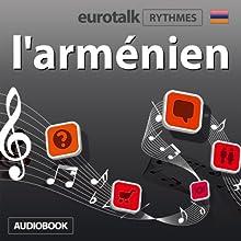 EuroTalk Rythme l'arménien | Livre audio Auteur(s) :  Eurotalk Ltd Narrateur(s) : Sara Ginac