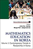 img - for Mathematics Education In Korea - Vol. 2: Contemporary Trends In Researches In Korea (Series on Mathematics Education) by Kim Jinho et al (2015-02-28) book / textbook / text book