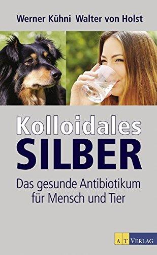 kolloidales-silber-das-gesunde-antibiotikum-fur-mensch-und-tier