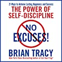 No Excuses!: The Power of Self-Discipline for Success in Your Life (       UNABRIDGED) by Brian Tracy Narrated by Brian Tracy
