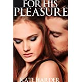 For His Pleasure ~ Kate Harder