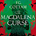The Magdalena Curse Audiobook by F. G. Cottam Narrated by David Rintoul