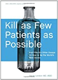 Kill as Few Patients as Possible: And Fifty-Six Other Essays on How to Be the Worlds Best Doctor