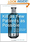 Kill as Few Patients as Possible: And...