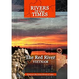 Rivers of Our Time The Red River Vietnam