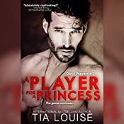 A Player for a Princess: Dirty Players #2 | Tia Louise