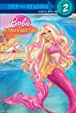 Barbie in a Mermaid Tale (Barbie) (Step into Reading) (0375964509) by Webster, Christy
