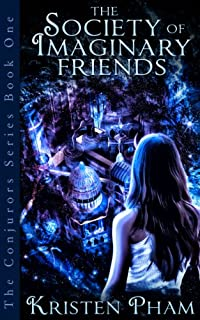 (FREE on 1/1) The Society Of Imaginary Friends by Kristen Pham - http://eBooksHabit.com