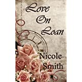 Love On Loan ~ Nicole Smith