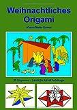 Weihachtliches Origami: 30 Diagramme - Schritt für Schritt Anleitungen