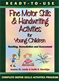 img - for Ready to Use Fine Motor Skills & Handwriting Activities for Young Children by Landy, Joanne M., Burridge, Keith R., Landy, Joanne M (August 1, 2000) Paperback book / textbook / text book