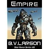 Empire (Star Force Series Book 6) ~ B. V. Larson