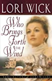 Who Brings Forth The Wind (0736913238) by Wick, Lori