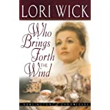 Who Brings Forth the Wind (Kensington Chronicles)by Lori Wick