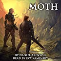 Moth: The Moth Saga, Book 1 Audiobook by Daniel Arenson Narrated by Eva Kaminsky
