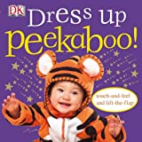 Charlie Gardner Dress-Up Peekaboo! (Touch-And-Feel Action Flap Book)