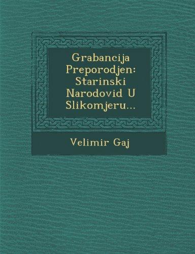 Grabancijaš Preporodjen: Starinski Narodovid U Slikomjeru...