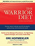 img - for The Warrior Diet: Switch on Your Biological Powerhouse For High Energy, Explosive Strength, and a Leaner, Harder Body book / textbook / text book
