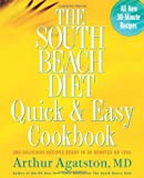 The South Beach Diet Quick and Easy Cookbook: 200 Delicious Recipes Ready in 30 Minutes or Less (1594862923) by Arthur Agatston