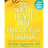 The South Beach Diet Quick and Easy Cookbook: 200 Delicious Recipes Ready in 30 Minutes or Less ~ Arthur Agatston