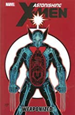 Astonishing X-Men - Volume 11: Weaponized