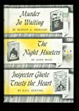 Murder in Waiting, The Night Hunters and Inspector Ghote Thrusts the Heart