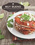 img - for Muy Bueno: Three Generations of Authentic Mexican Flavor by Yvette Marquez-Sharpnack (2012-10-01) book / textbook / text book