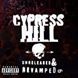 echange, troc Cypress Hill - Unreleased And Revamped