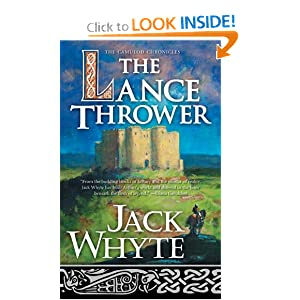 The Lance Thrower (The Camulod Chronicles, Book 8) by Jack Whyte