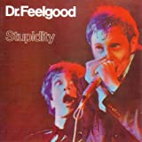 Dr Feelgood STUPIDITY [VINYL]