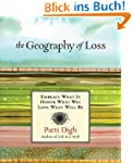 Geography of Loss: Embrace What Is, H...
