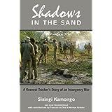 Shadows in the Sand: A Koevoet Tracker's Story of an Insurgency War ~ Sisingi Kamongo