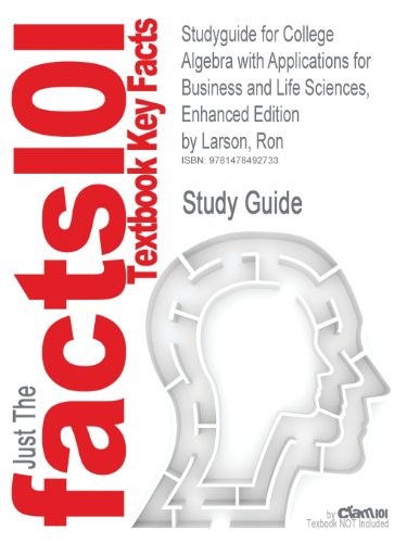 Studyguide for College Algebra with Applications for Business and Life Sciences, Enhanced Edition by Larson, Ron