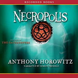 Necropolis: The Gatekeepers, Book 4 | [Anthony Horowitz]