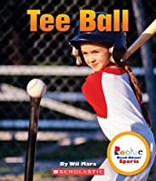 Tee Ball (Rookie Read-About Sports)