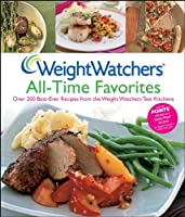Weight Watchers All-Time Favorites: Over 200 Best-Ever Recipes from the Weight Watchers Test Kitchens