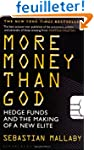 More Money Than God: Hedge Funds and...