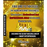 Failure to Success in Your Internet Business: Discover the Secret Missing Link ~ Bhuwan