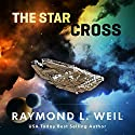 The Star Cross Audiobook by Raymond L. Weil Narrated by Liam Owen