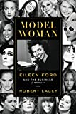 Model Woman: Eileen Ford and the Business of Beauty